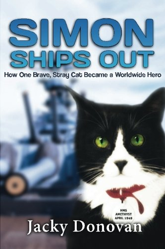 Simon Ships Out  How One Stray  Brave Cat Became A Worldwide Hero  Based On A True Story