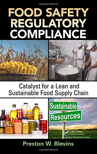 Food Safety Regulatory Compliance: Catalyst for a Lean and Sustainable Food Supply Chain (Resource Management)