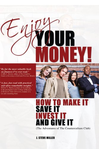 Enjoy Your Money!: How to Make It, Save It, Invest It and Give It by [Miller, J. Steve]
