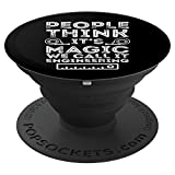 People Think Its Magic We Call It Engineering - PopSockets Grip and Stand for Phones and Tablets