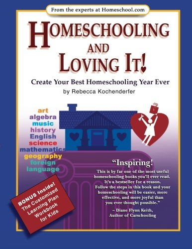 Homeschooling and Loving It!: Create Your Best Homeschooling Year Ever