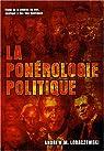 La ponérologie politique : Etude de la genèse du mal, appliqué à des fins politiques par Lobaczewski