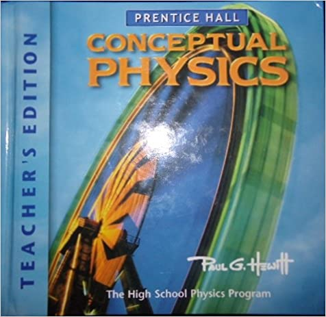 Conceptual Physics Teacher S Edition Hewlitt 9780130542564