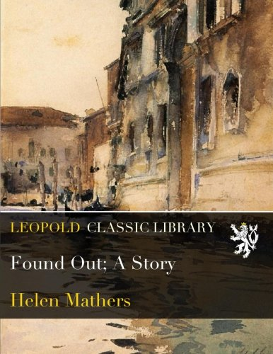 Read Online Found Out; A Story pdf