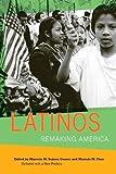 Latinos: Remaking America