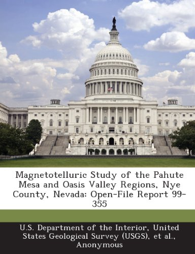 Magnetotelluric Study of the Pahute Mesa and Oasis Valley Regions, Nye County, Nevada: Open-File Report 99-355