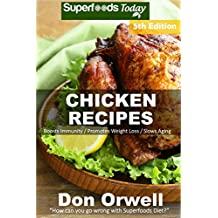Chicken Recipes: Over 70 Low Carb Chicken Recipes suitable for Dump Dinners Recipes full of Antioxidants and Phytochemicals