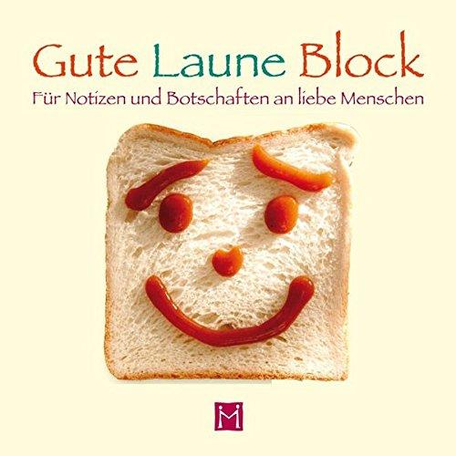 Gute Laune Block 2: Für Notizen und Botschaften an liebe Menschen