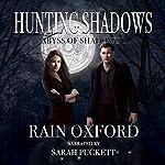 Hunting Shadows: Abyss of Shadows, Book 1 | Rain Oxford