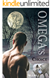 Omega's Choice: A Gay Omega Romance
