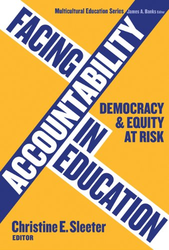 Facing Accountability in Education: Democracy and Equity at Risk (Multicultural Education (Paper))
