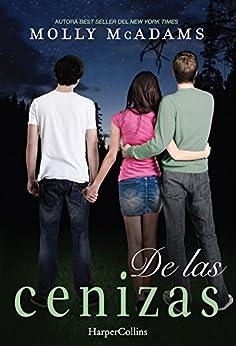De las cenizas (Young Adult) (Spanish Edition) by [Mcadams, Molly]
