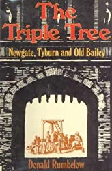The Triple Tree: Newgate, Tyburn, and Old Bailey