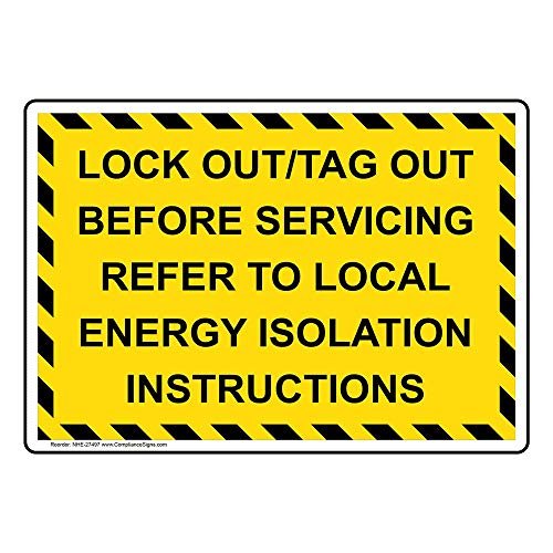 Lockout Isolation Tags - Lock Out/Tag Out Before Servicing Refer to Local Energy Isolation Instructions Sign, Yellow 14x10 in. Aluminum by ComplianceSigns