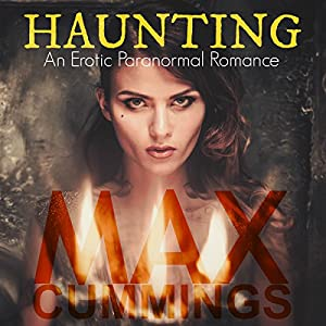 Haunting: An Erotic Paranormal Romance Audiobook