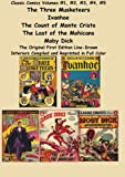 Image of Classic Comics Volumes #1, #2, #3, #4, #5 The Three Musketeers, Ivanhoe: The Three Musketeers, Ivanhoe, The Count of Monte Cristo, The Last of the Mohicans and Moby Dick