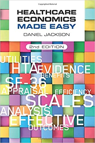 Healthcare Economics Made Easy, Second Edition por Daniel (university Of Surrey, Uk) Jackson epub