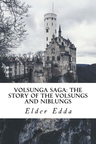 Volsunga Saga: The Story of the Volsungs and Niblungs: with Certain Songs from the Elder Edda