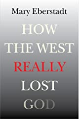 How the West Really Lost God: A New Theory of Secularization Paperback