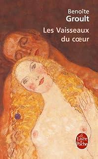 Les vaisseaux du coeur : roman, Groult, Benoîte