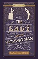 The Lady and the Highwayman (Proper Romance Victorian)