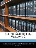Kleine Schriften, Friedrich Gottlieb Welcker and Otto Lüders, 1143970365