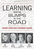 Learning from the Bumps in the Road: Insights from Early Childhood Leaders by Holly Elissa Bruno Janet Gonzalez-Mena Luis A. Hernandez Debra Ren-Etta Sullivan (2013-07-09) Paperback