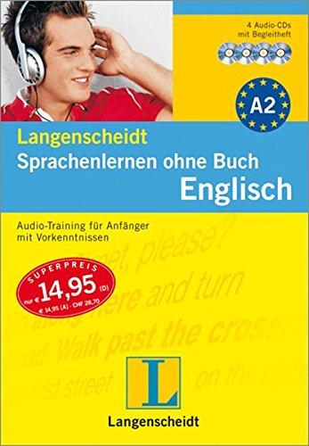 Langenscheidt Sprachenlernen ohne Buch Englisch - 4 Audio-CDs mit Begleitbuch: Audio-Training für Anfänger mit Vorkenntnissen