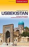 Reiseführer Usbekistan: Entlang der Seidenstraße nach Samarkand, Buchara und Chiwa (Trescher-Reihe Reisen)