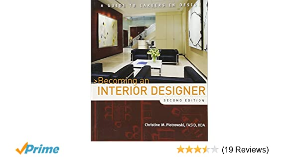Becoming An Interior Designer: A Guide To Careers In Design: Christine M.  Piotrowski: 9780470114230: Amazon.com: Books