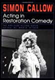 Acting in Restoration Comedy, Maria Aitken, 155783119X