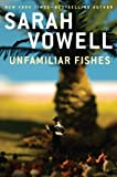 Unfamiliar Fishes, Sarah Vowell, 1410438252
