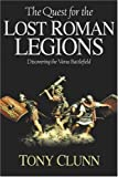 The Quest for the Lost Roman Legions, Tony Clunn, 1932714081