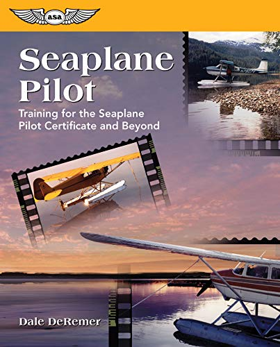 (Seaplane Pilot: Training for the Seaplane Pilot Certificate and Beyond (Focus Series))