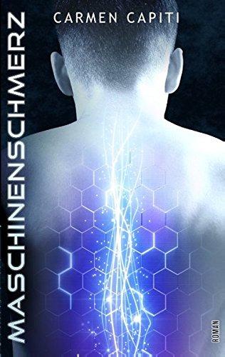 Maschinenschmerz: Teil 2 der Maschinen-Trilogie