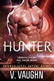 Hunter: Intergalactic Dating Agency #13 (Greenville Alien Mail Order Brides Book 2)