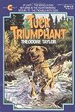 Tuck Triumphant, Theodore Taylor, 0380713233