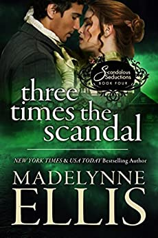 Three Times the Scandal (Scandalous Seductions Book 4) by [Ellis, Madelynne]