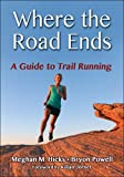 Where the Road Ends: A Guide to Trail Running