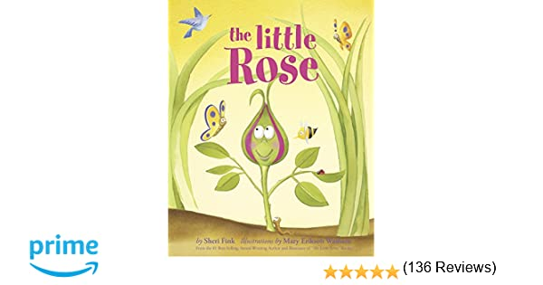 The Little Rose: Sheri Fink, Mary Erikson Washam: 9780983408901 ...