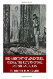 Image of She: A History of Adventure, Ayesha, The Return of She, and She and Allan