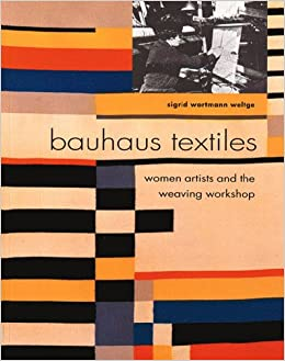 bauhaus textiles women artists and the weaving workshop sigrid weltge wortmann sigrid weltge. Black Bedroom Furniture Sets. Home Design Ideas