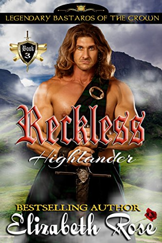 Reckless Highlander (Legendary Bastards of the Crown Book 3) (English Edition)