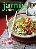 Cuisine du monde: Jamie Oliver & Co