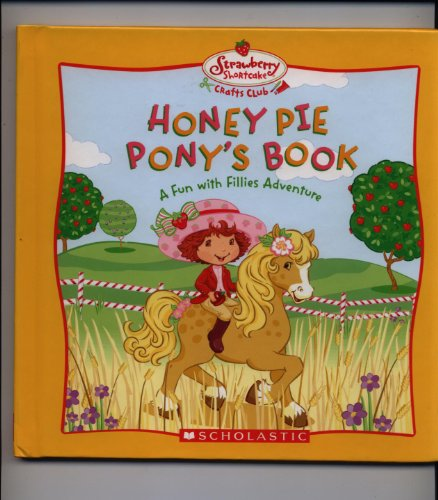 Strawberry Shortcake: Honey Pie Pony's Book-a Fun with Fillies Adventure (Shortcakes Pony Ponies Strawberry)