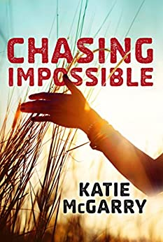 Chasing Impossible (Pushing the Limits Book 6) by [McGarry, Katie]