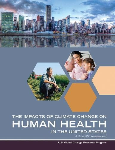 Impacts Of Climate Change On Human Health In The United States  A Scientific Assessment