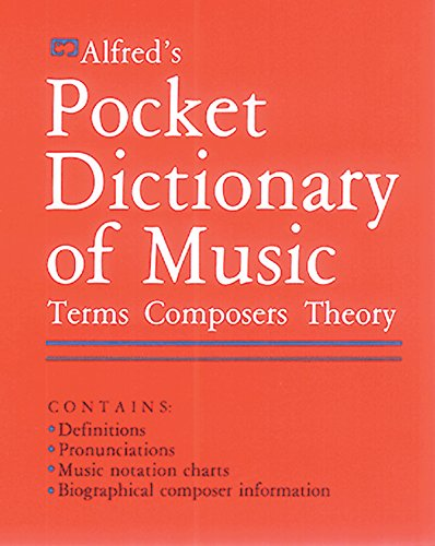 - Alfred's Pocket Dictionary of Music: Terms * Composers * Theory