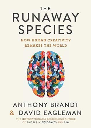 The Runaway Species  How Human Creativity Remakes the World eBook ... eadb19094