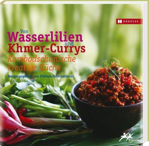 Kambodschanische kreative Küche – Von Wasserlilien und Khmer-Currys